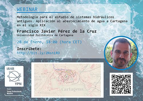 IAHR Spain YPN III Webinar:  Metodología para el estudio de sistemas hidráulicos antiguos. Aplicación al abastecimiento de agua a Cartagena en el siglo XIX
