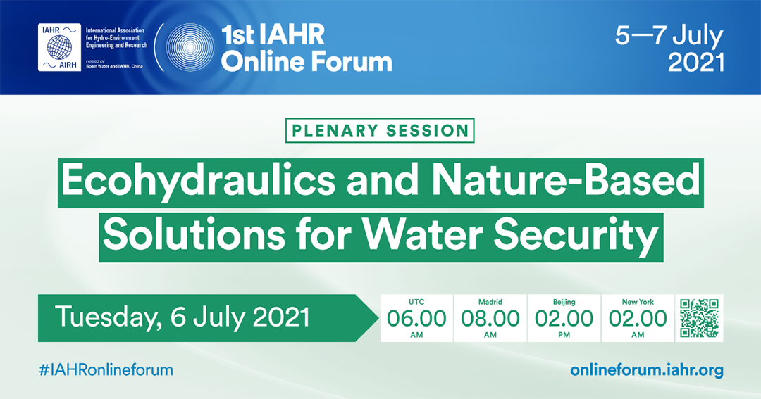 1st IAHR Online Forum: Ecohydraulics and Nature-Based Solutions for Water Security
