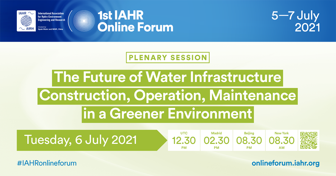 1st IAHR Online Forum: The Future of Water Infrastructure: Construction, Operation, Maintenance in a Greener Environment