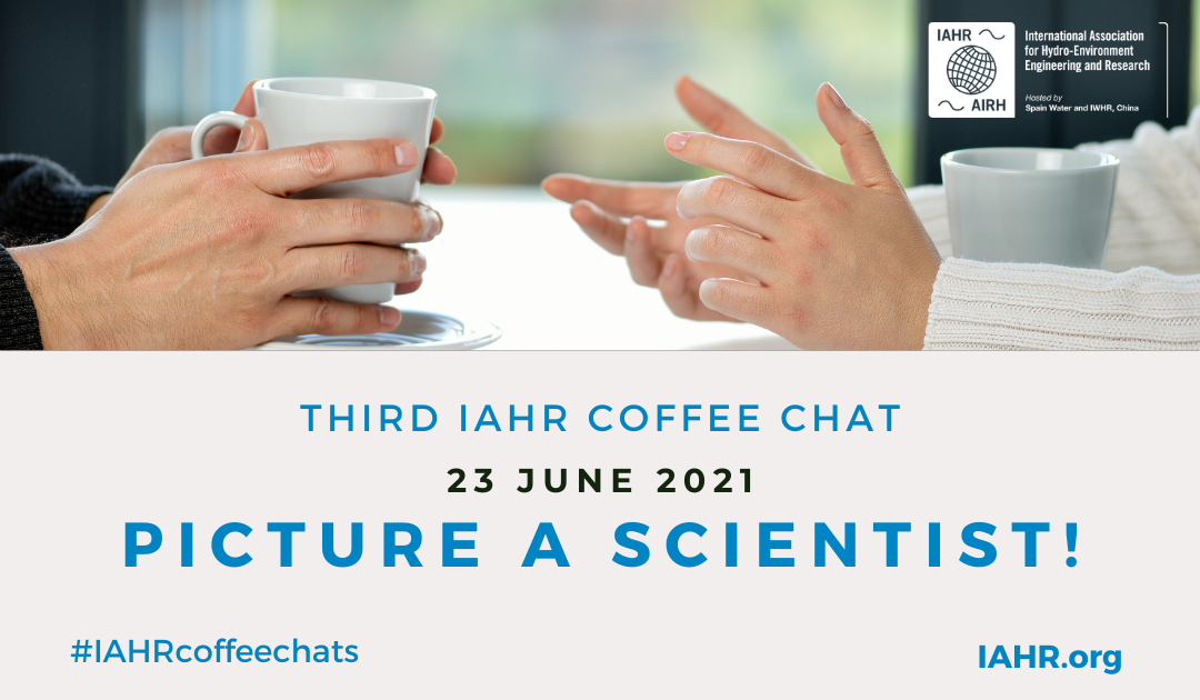 3rd IAHR Coffee Chat: Picture a Scientist!