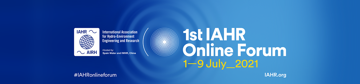 1st IAHR Online Forum: Hydro-Environmental Challenges, Solutions and Trends for Water Security
